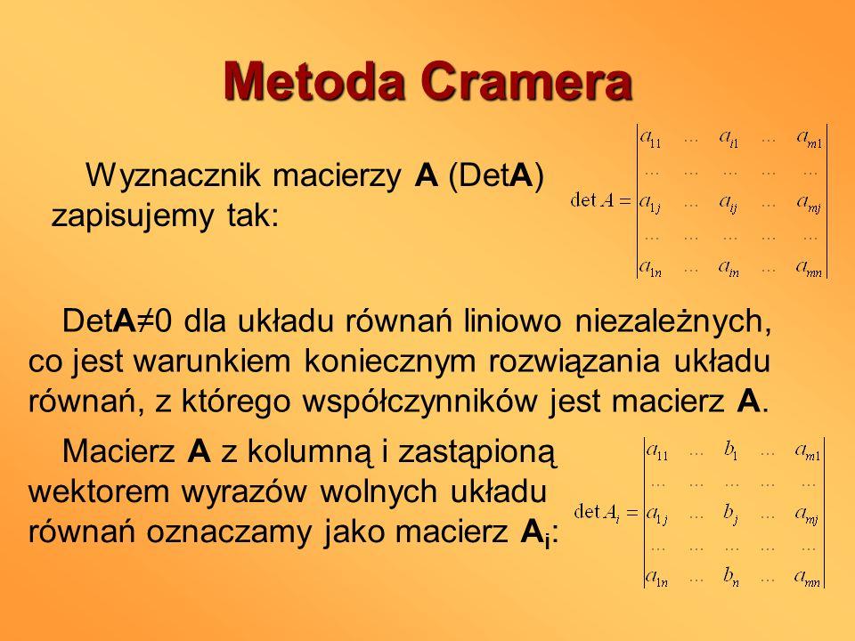 Metoda Cramera Wyznacznik macierzy A (DetA) zapisujemy tak: