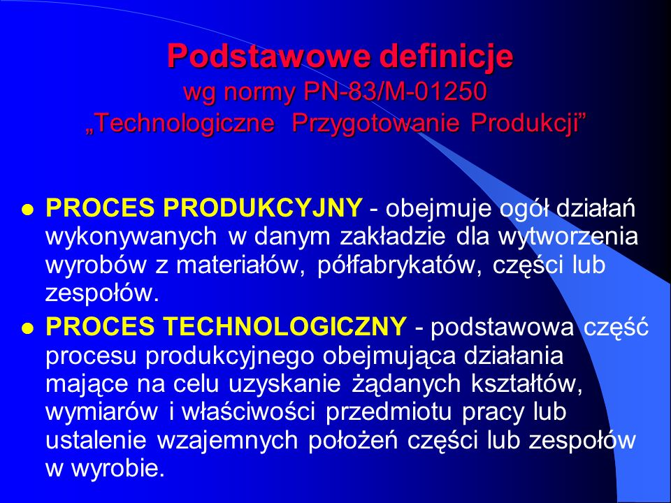 """Podstawowe definicje wg normy PN-83/M-01250 """"Technologiczne Przygotowanie Produkcji"""