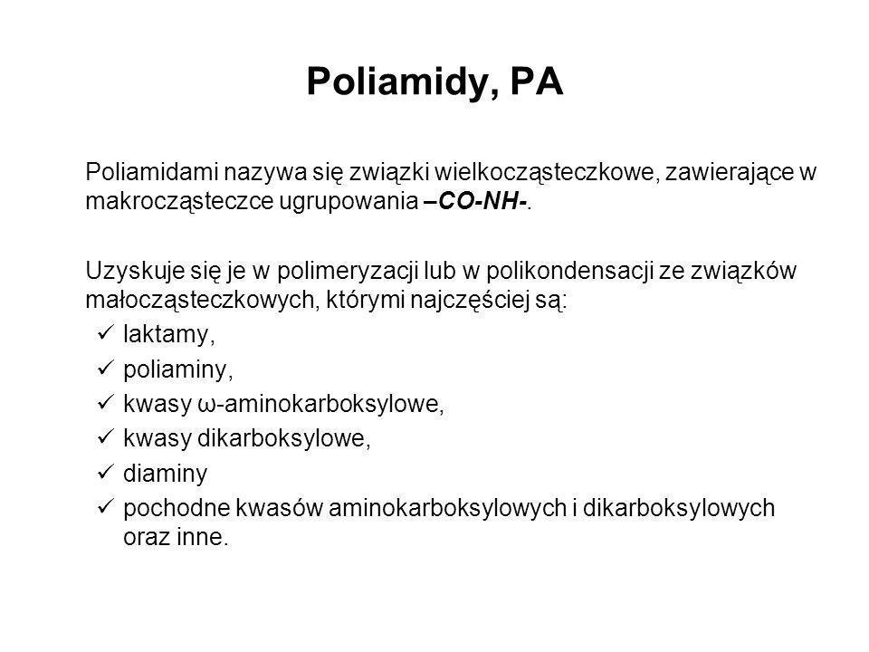 Poliamidy, PA Poliamidami nazywa się związki wielkocząsteczkowe, zawierające w makrocząsteczce ugrupowania –CO-NH-.