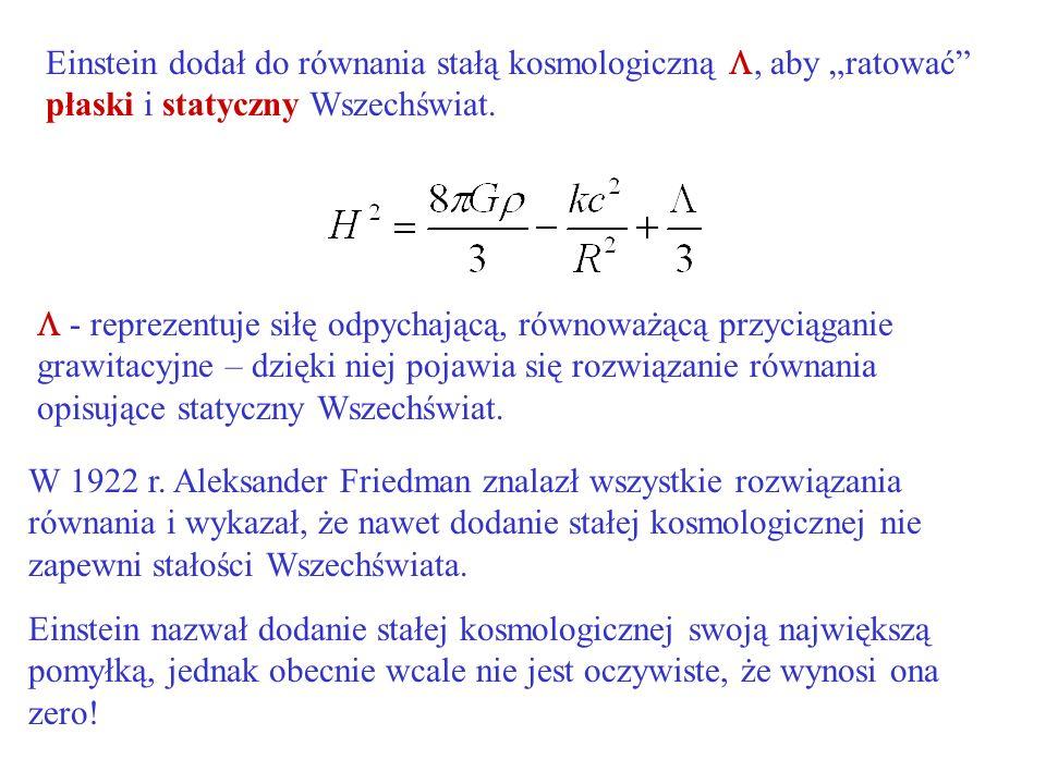 """Einstein dodał do równania stałą kosmologiczną , aby """"ratować płaski i statyczny Wszechświat."""