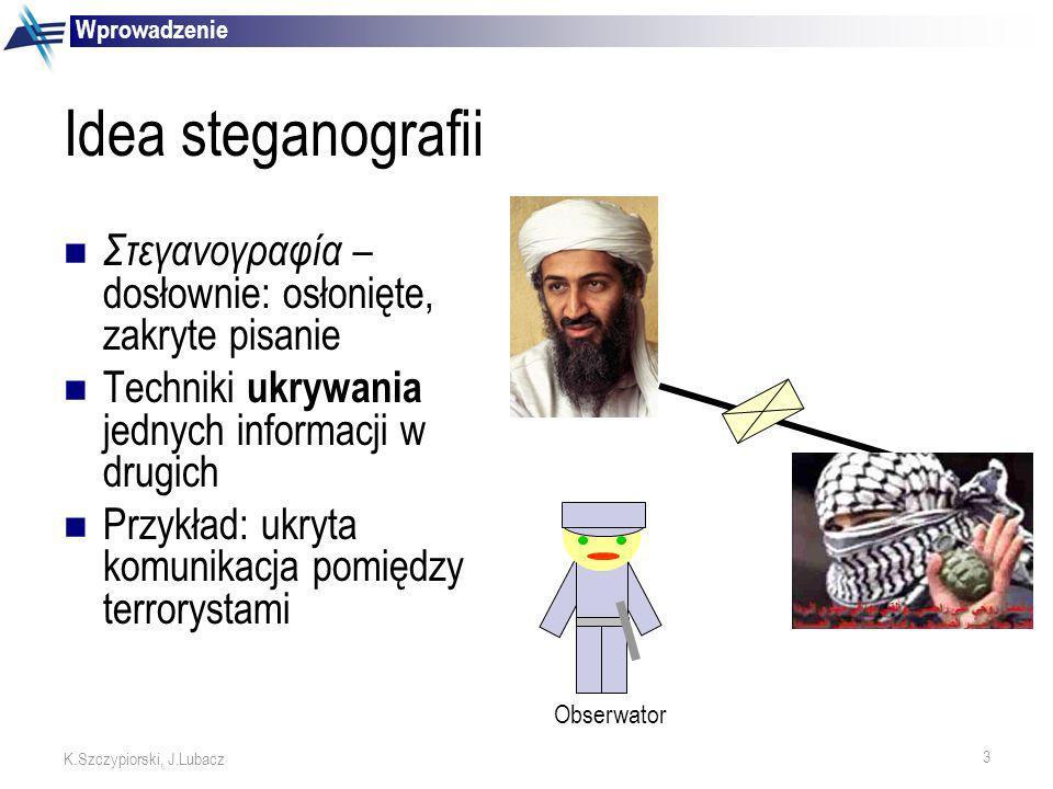 WprowadzenieIdea steganografii. Στεγανογραφία – dosłownie: osłonięte, zakryte pisanie. Techniki ukrywania jednych informacji w drugich.
