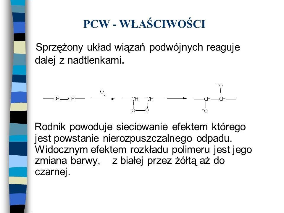PCW - WŁAŚCIWOŚCI Sprzężony układ wiązań podwójnych reaguje dalej z nadtlenkami.