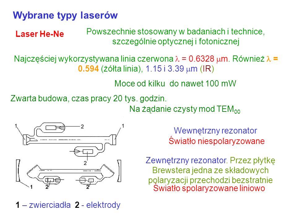 Wybrane typy laserów Laser He-Ne. Powszechnie stosowany w badaniach i technice, szczególnie optycznej i fotonicznej.