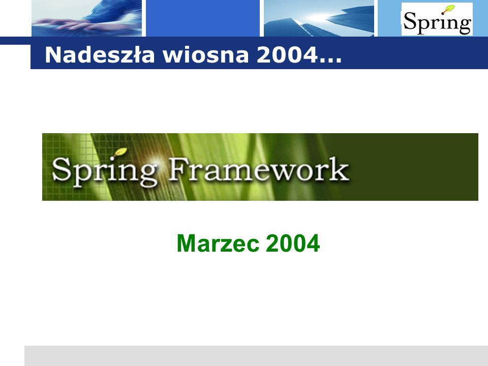 Nadeszła wiosna 2004... Marzec 2004