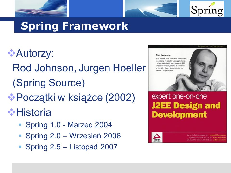 Rod Johnson, Jurgen Hoeller (Spring Source) Początki w książce (2002)