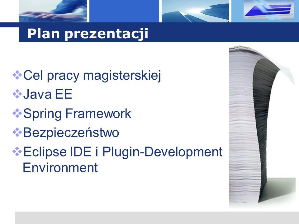 Plan prezentacji Cel pracy magisterskiej. Java EE.