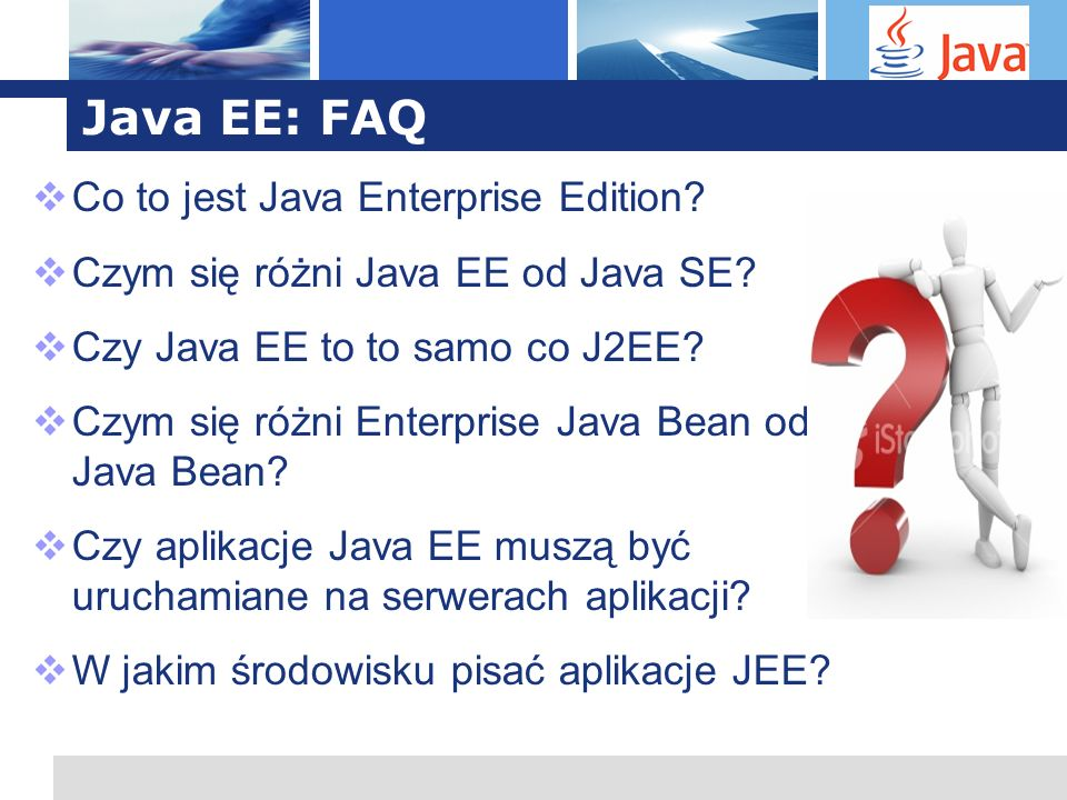 Java EE: FAQ Co to jest Java Enterprise Edition