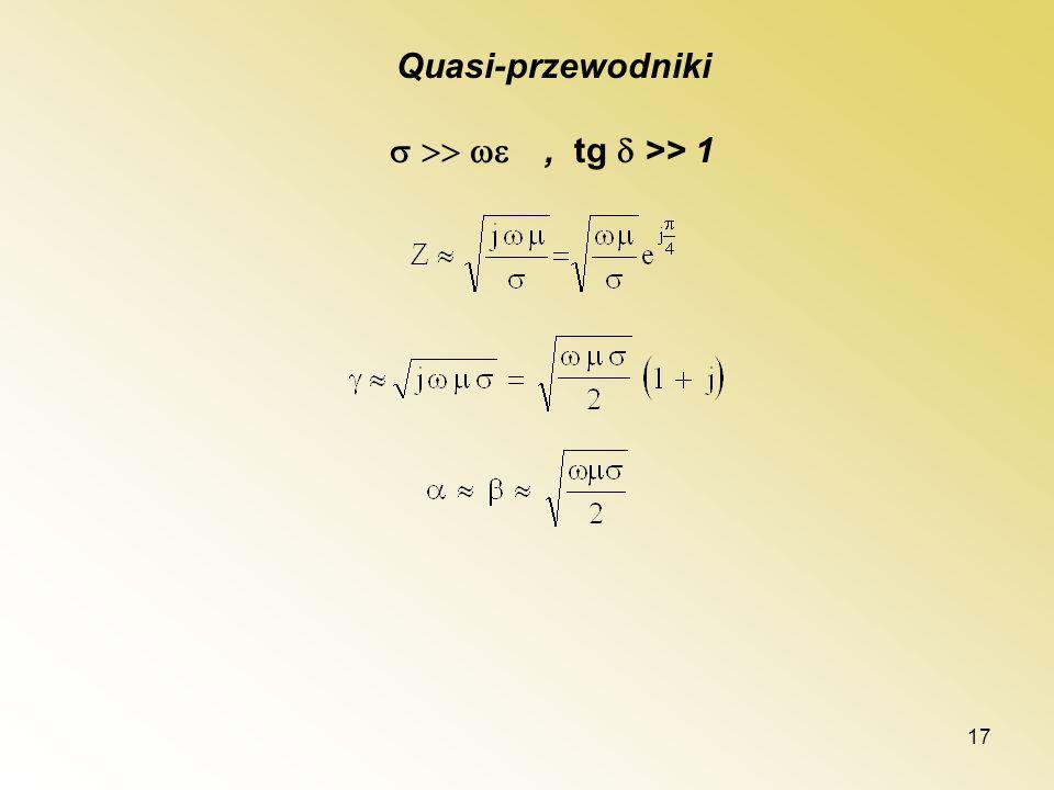 Quasi-przewodniki  , tg  >> 1