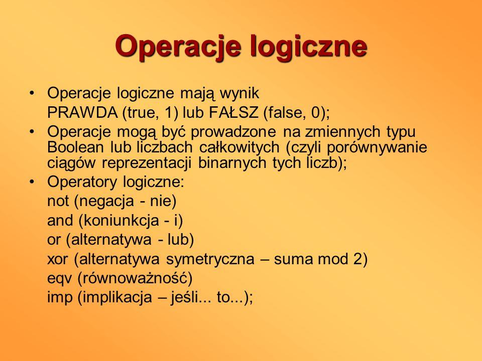 Operacje logiczne Operacje logiczne mają wynik