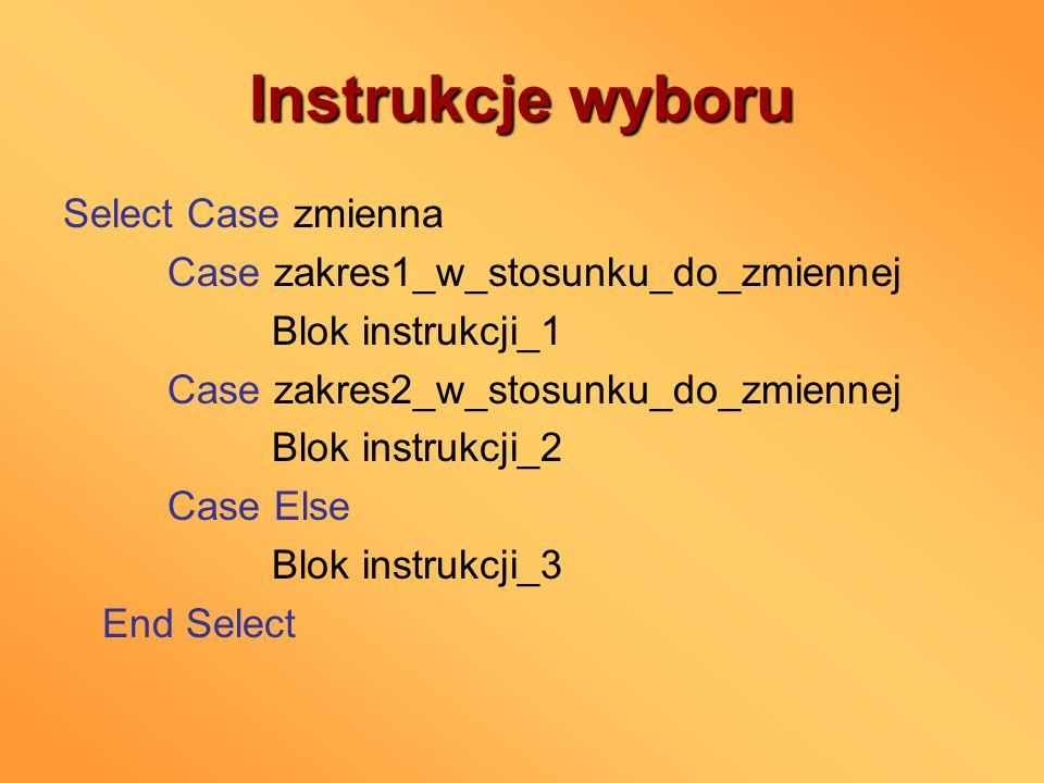 Instrukcje wyboru Select Case zmienna