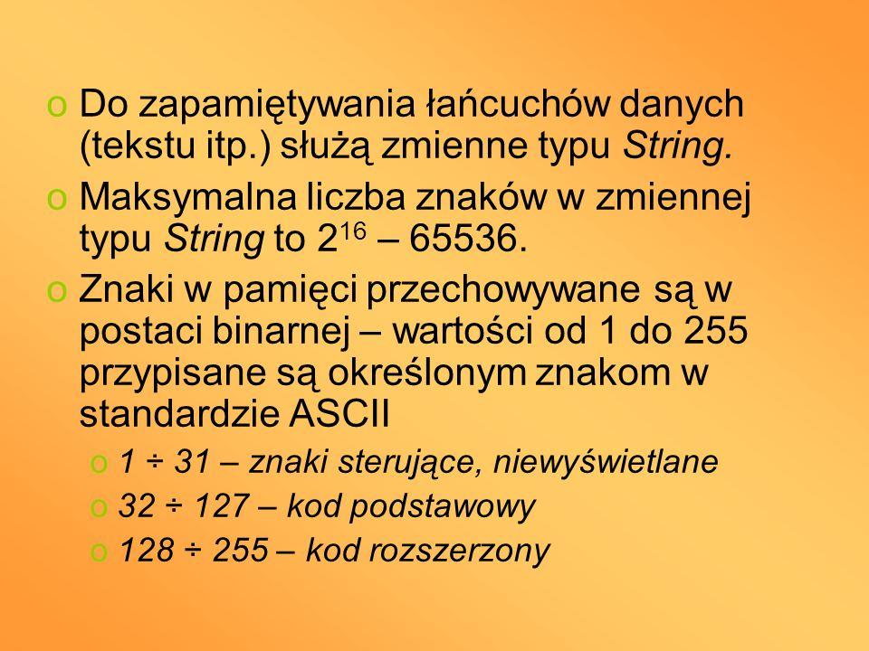 Maksymalna liczba znaków w zmiennej typu String to 216 – 65536.