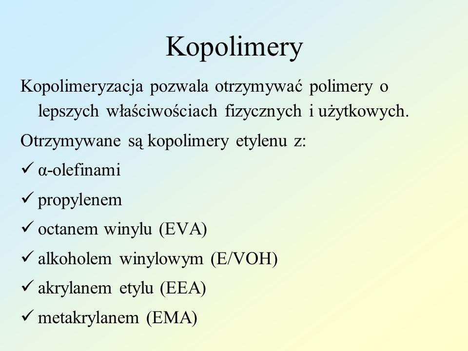 Kopolimery Kopolimeryzacja pozwala otrzymywać polimery o lepszych właściwościach fizycznych i użytkowych.