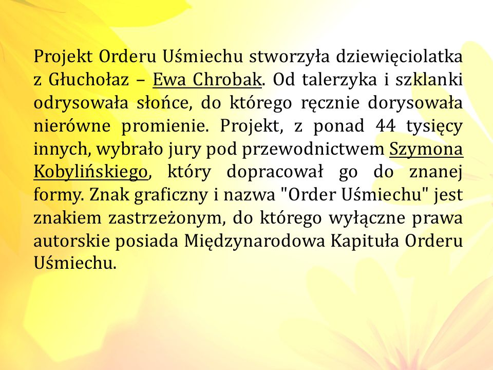 Projekt Orderu Uśmiechu stworzyła dziewięciolatka z Głuchołaz – Ewa Chrobak.