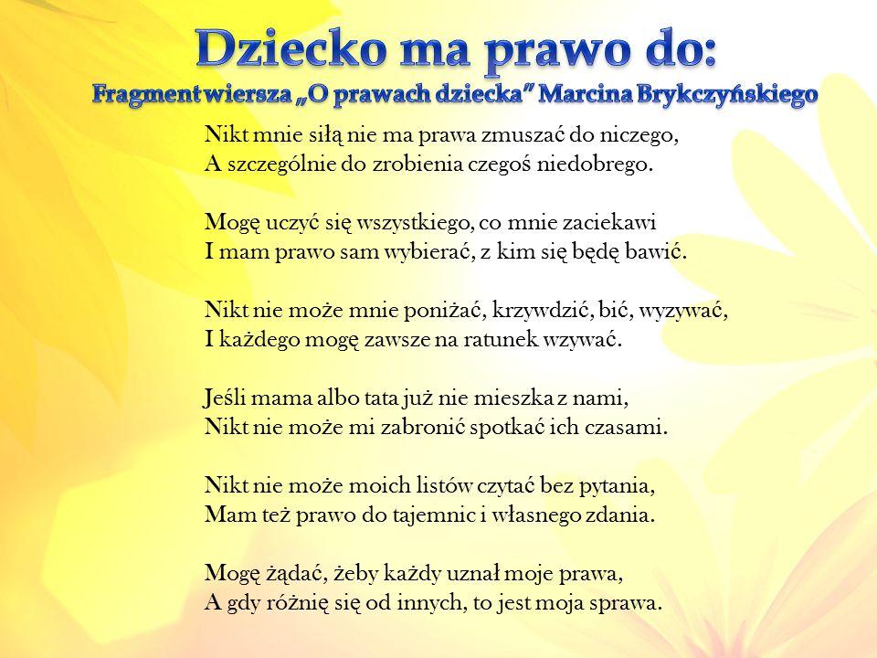 """Dziecko ma prawo do: Fragment wiersza """"O prawach dziecka Marcina Brykczyńskiego"""