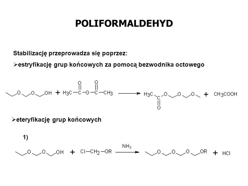 POLIFORMALDEHYD Stabilizację przeprowadza się poprzez: