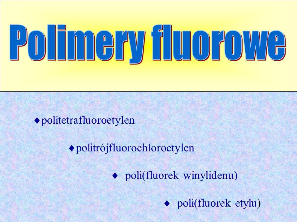 Polimery fluorowe politetrafluoroetylen politrójfluorochloroetylen
