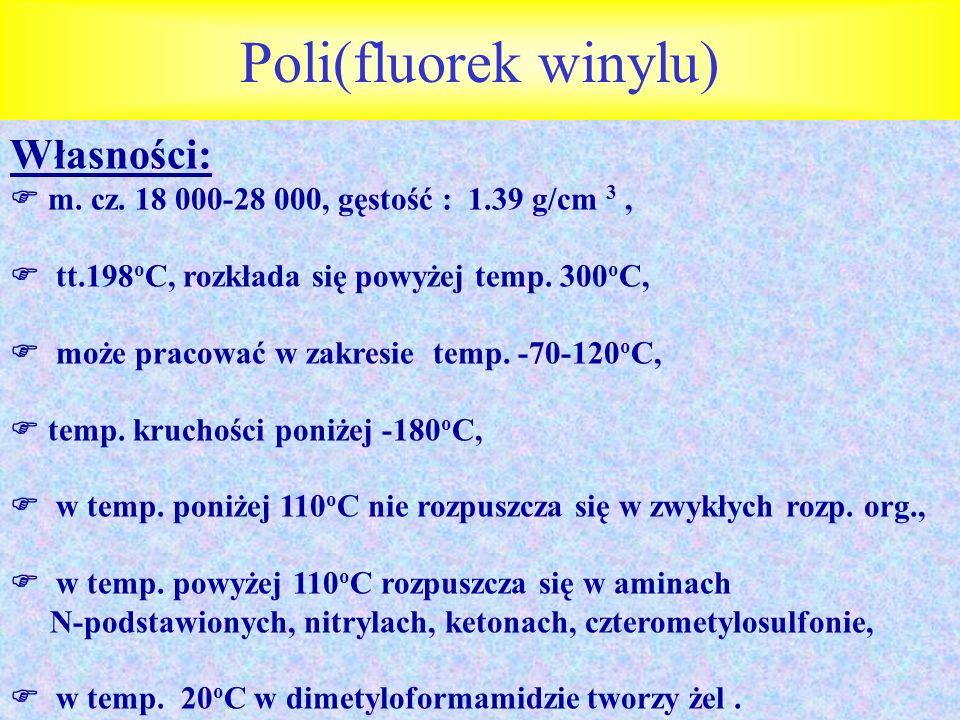 Poli(fluorek winylu) Własności: