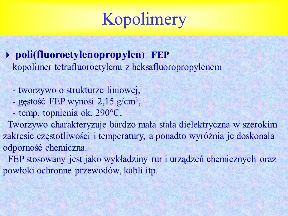 Kopolimery  poli(fluoroetylenopropylen) FEP
