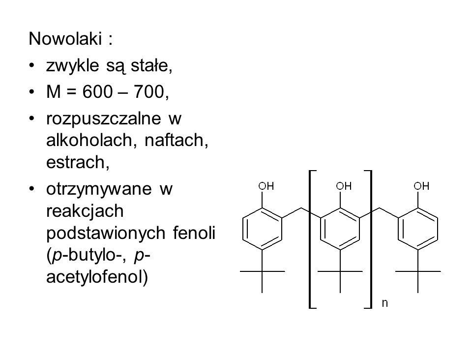 Nowolaki : zwykle są stałe, M = 600 – 700, rozpuszczalne w alkoholach, naftach, estrach,