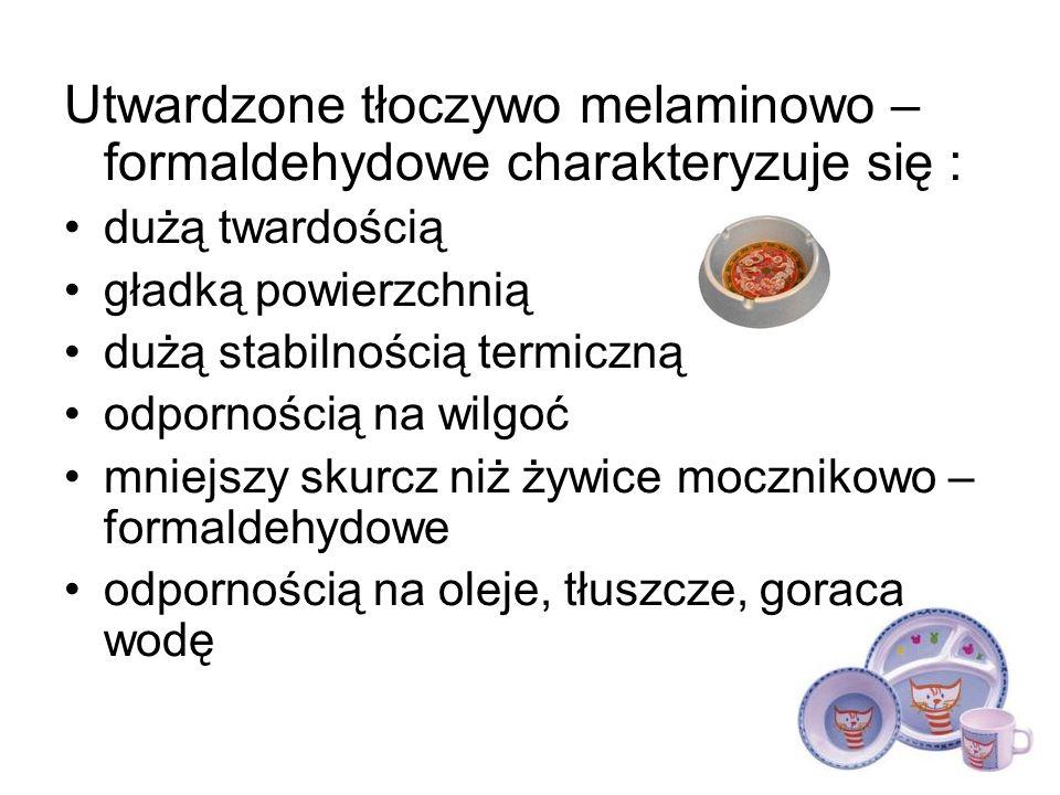 Utwardzone tłoczywo melaminowo – formaldehydowe charakteryzuje się :