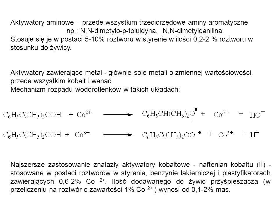 Aktywatory aminowe – przede wszystkim trzeciorzędowe aminy aromatyczne np.: N,N-dimetylo-p-toluidyna, N,N-dimetyloanilina.