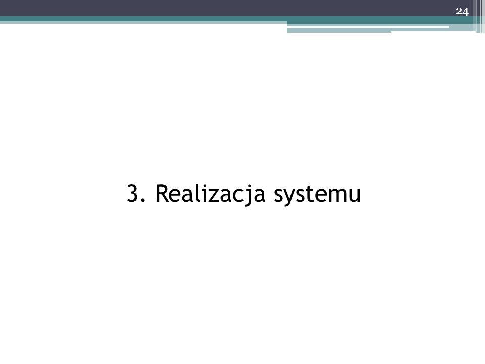 3. Realizacja systemu
