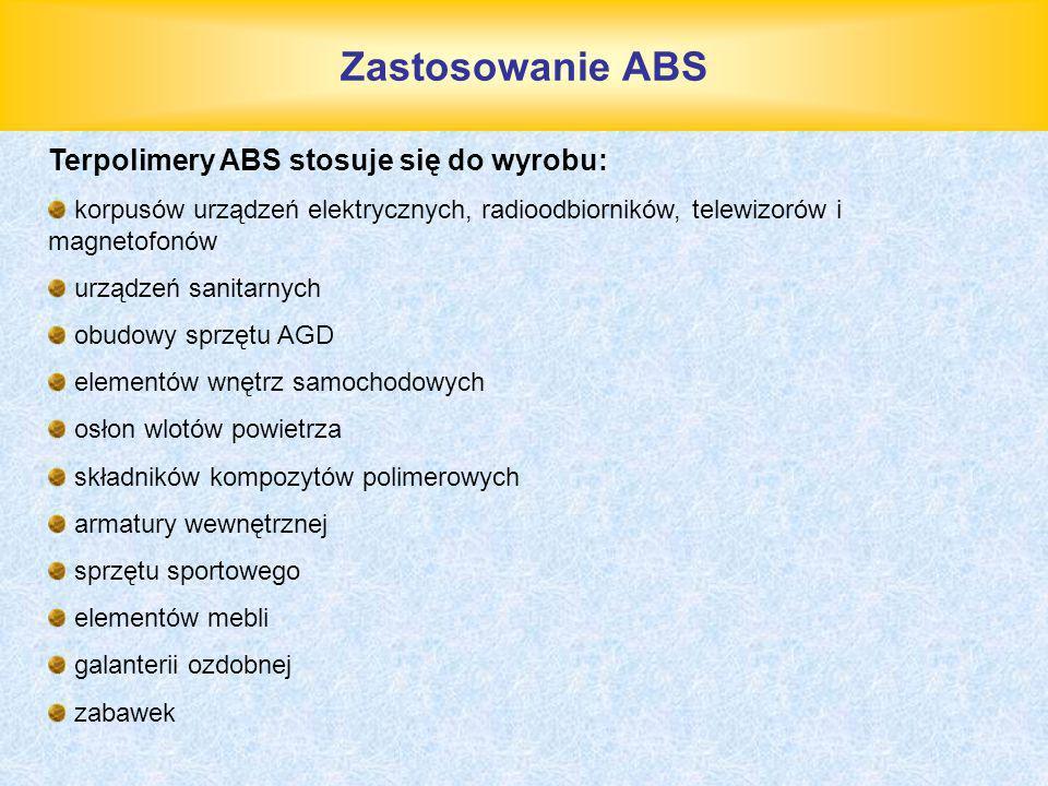 Zastosowanie ABS Terpolimery ABS stosuje się do wyrobu: