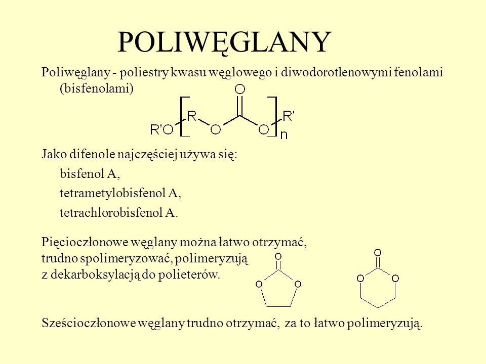 POLIWĘGLANY Poliwęglany - poliestry kwasu węglowego i diwodorotlenowymi fenolami (bisfenolami) Jako difenole najczęściej używa się: