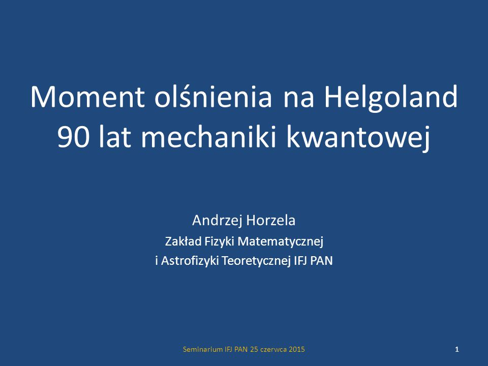 Moment olśnienia na Helgoland 90 lat mechaniki kwantowej