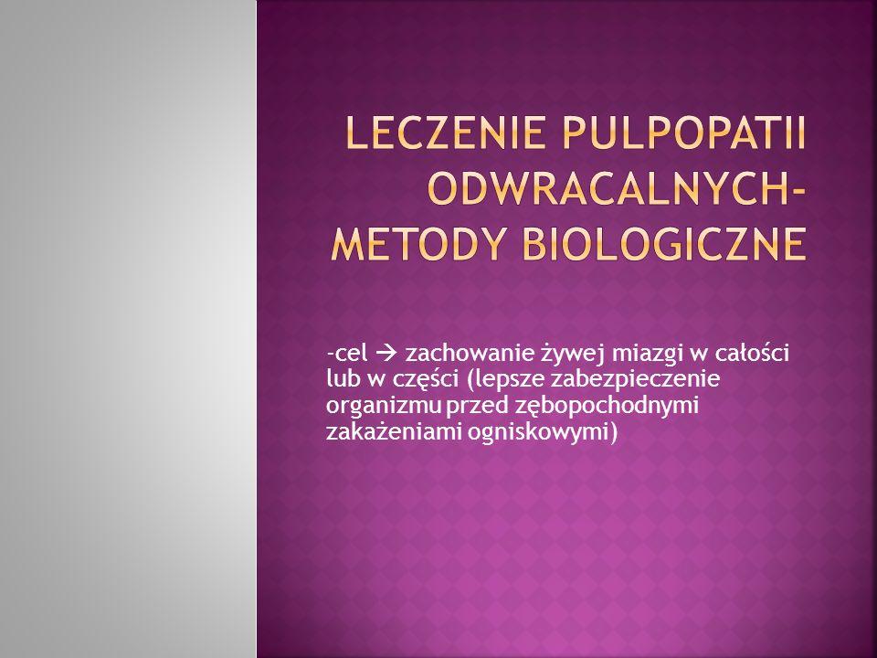 Leczenie pulpopatii odwracalnych- metody biologiczne