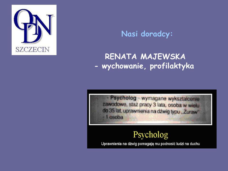 Nasi doradcy: RENATA MAJEWSKA - wychowanie, profilaktyka
