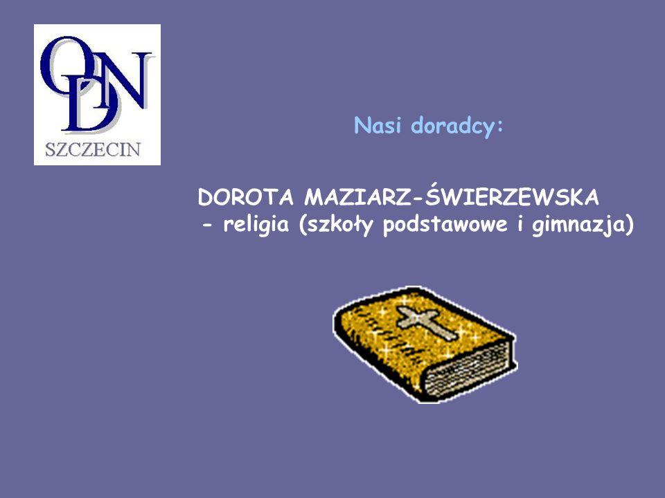 DOROTA MAZIARZ-ŚWIERZEWSKA - religia (szkoły podstawowe i gimnazja)