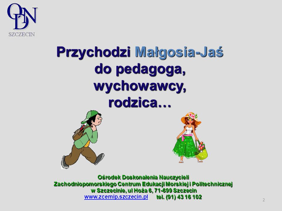 Przychodzi Małgosia-Jaś do pedagoga,