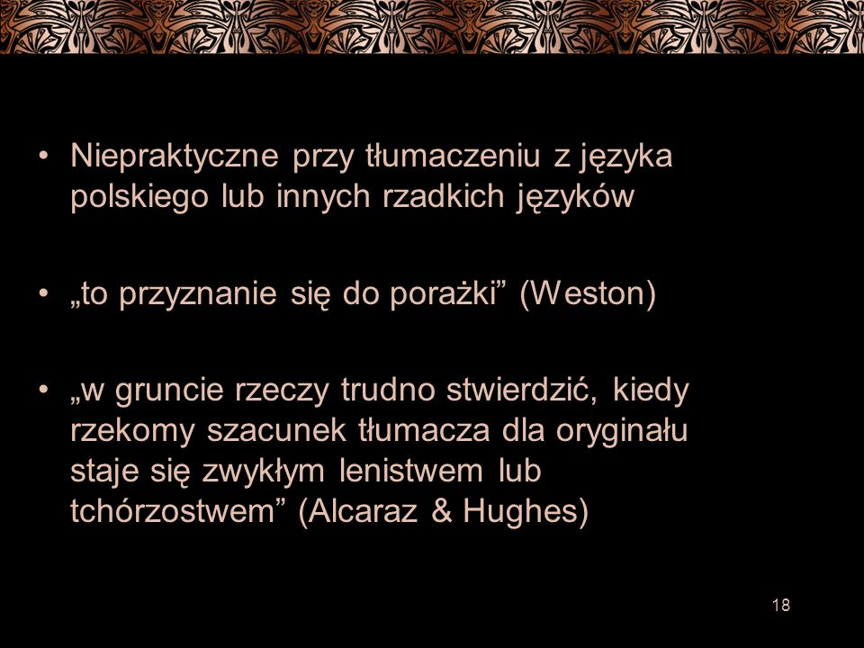 Niepraktyczne przy tłumaczeniu z języka polskiego lub innych rzadkich języków