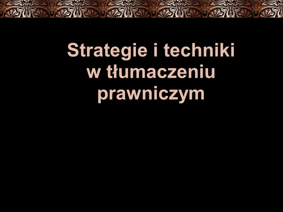 Strategie i techniki w tłumaczeniu prawniczym
