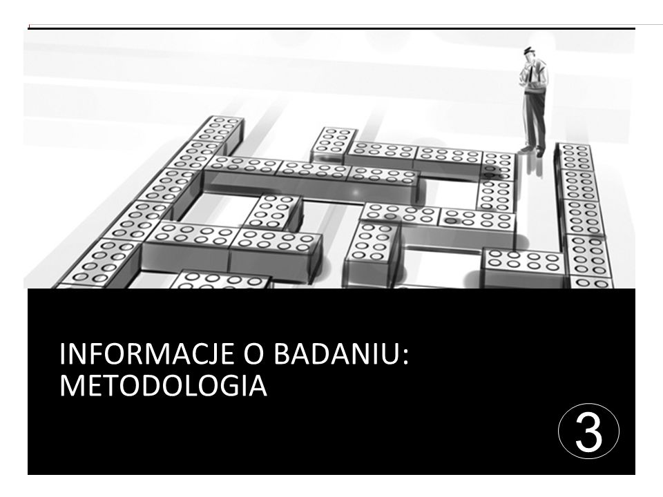INFORMACJE O BADANIU: METODOLOGIA