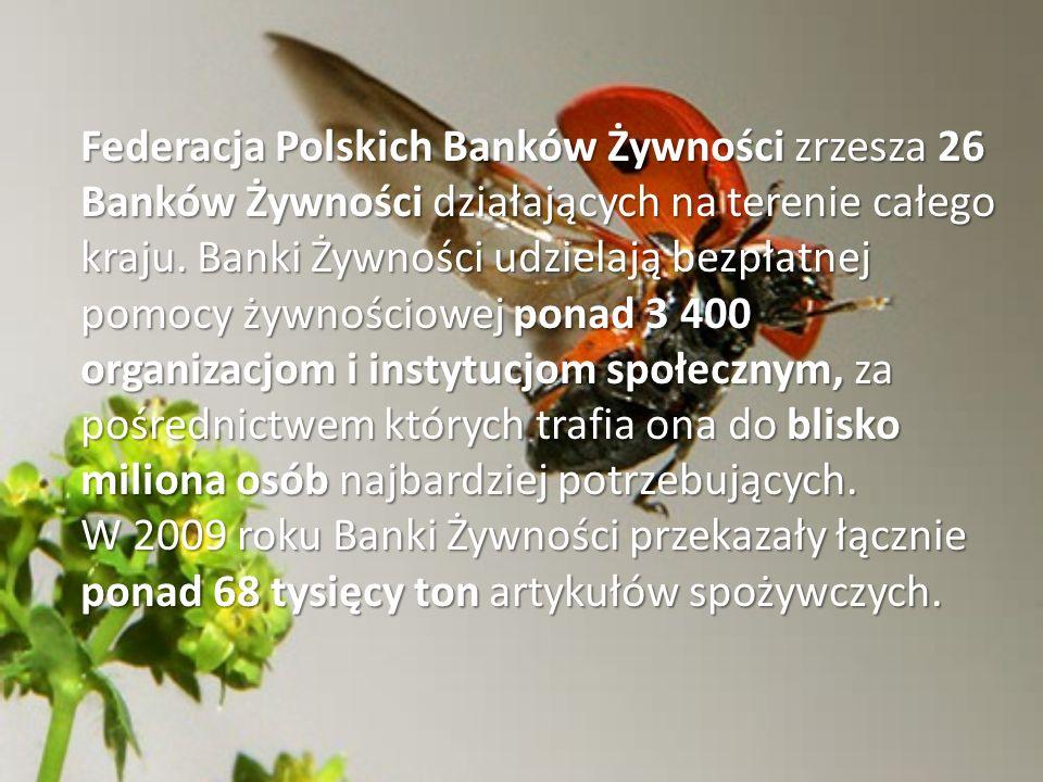 Federacja Polskich Banków Żywności zrzesza 26 Banków Żywności działających na terenie całego kraju.