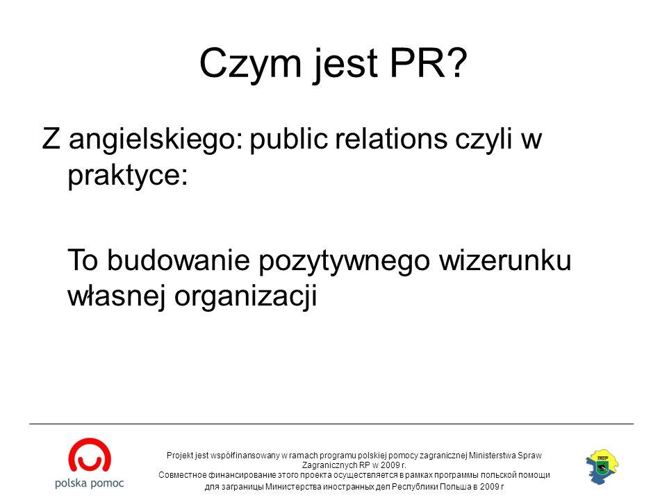 Czym jest PR Z angielskiego: public relations czyli w praktyce: