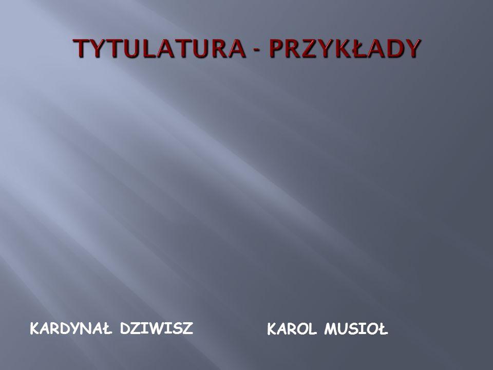 TYTULATURA - PRZYKŁADY