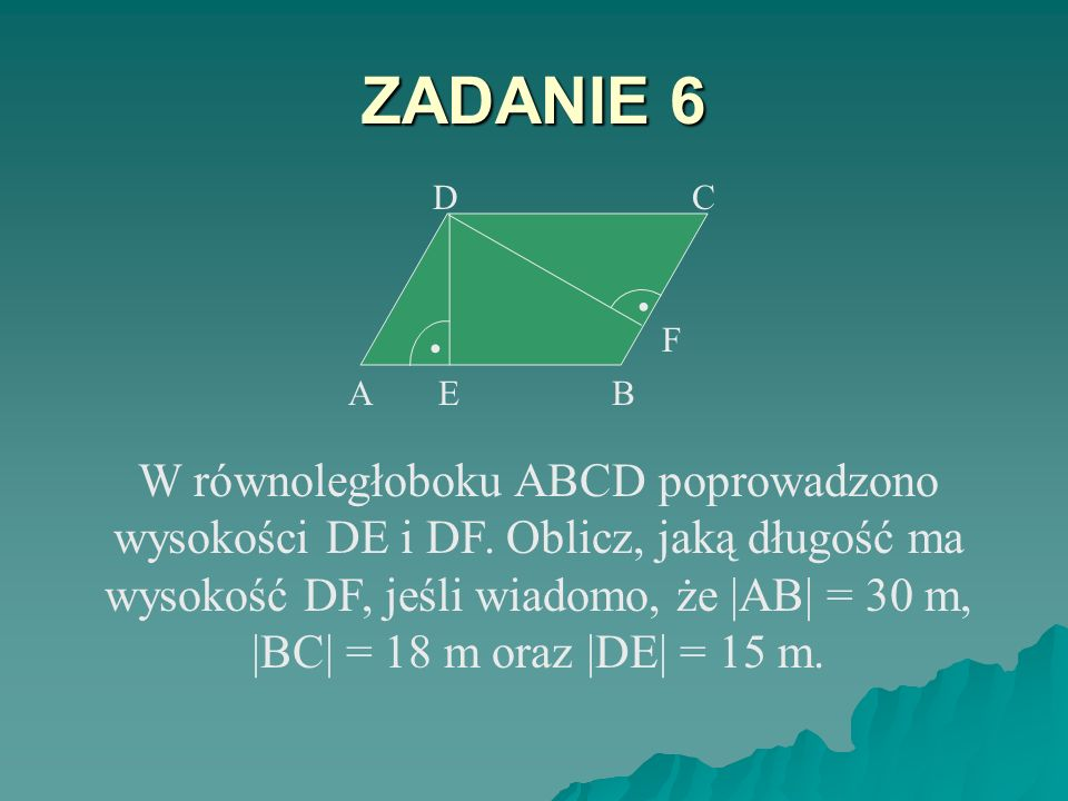 ZADANIE 6 • A. E. B. F. D. C.