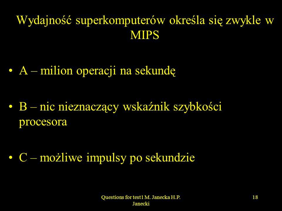 Wydajność superkomputerów określa się zwykle w MIPS