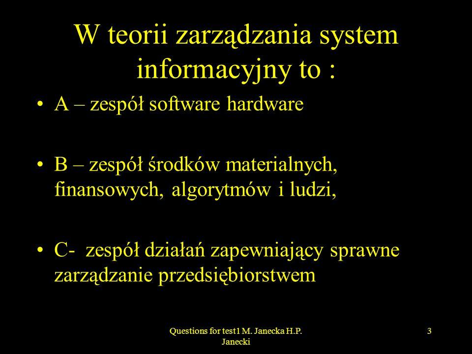 W teorii zarządzania system informacyjny to :