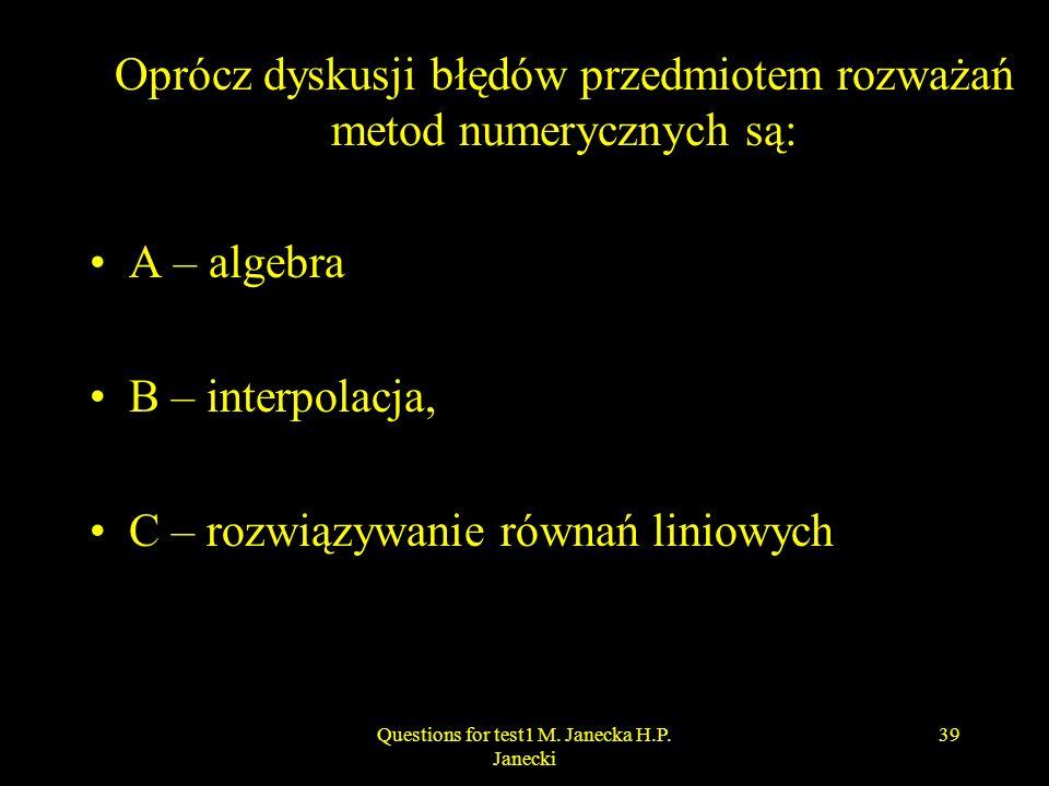Oprócz dyskusji błędów przedmiotem rozważań metod numerycznych są: