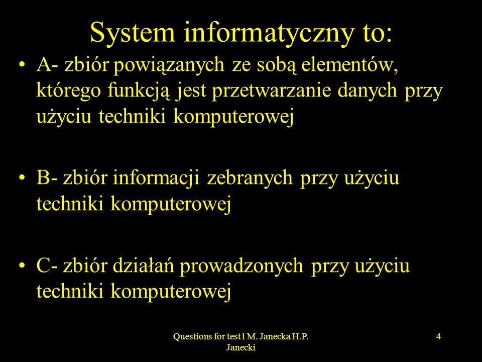 System informatyczny to: