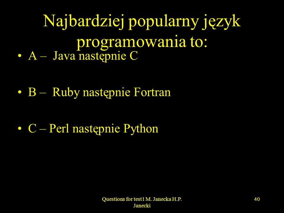 Najbardziej popularny język programowania to: