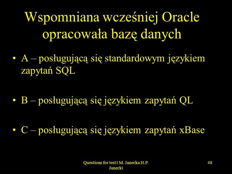 Wspomniana wcześniej Oracle opracowała bazę danych