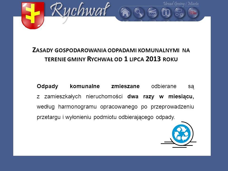 Zasady gospodarowania odpadami komunalnymi na terenie gminy Rychwał od 1 lipca 2013 roku
