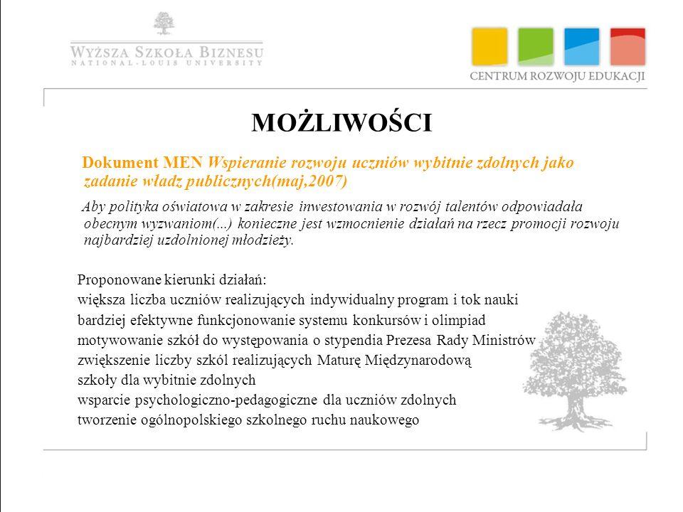 MOŻLIWOŚCI Dokument MEN Wspieranie rozwoju uczniów wybitnie zdolnych jako zadanie władz publicznych(maj,2007)