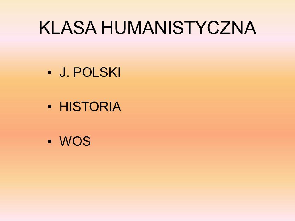 KLASA HUMANISTYCZNA ▪ J. POLSKI ▪ HISTORIA ▪ WOS