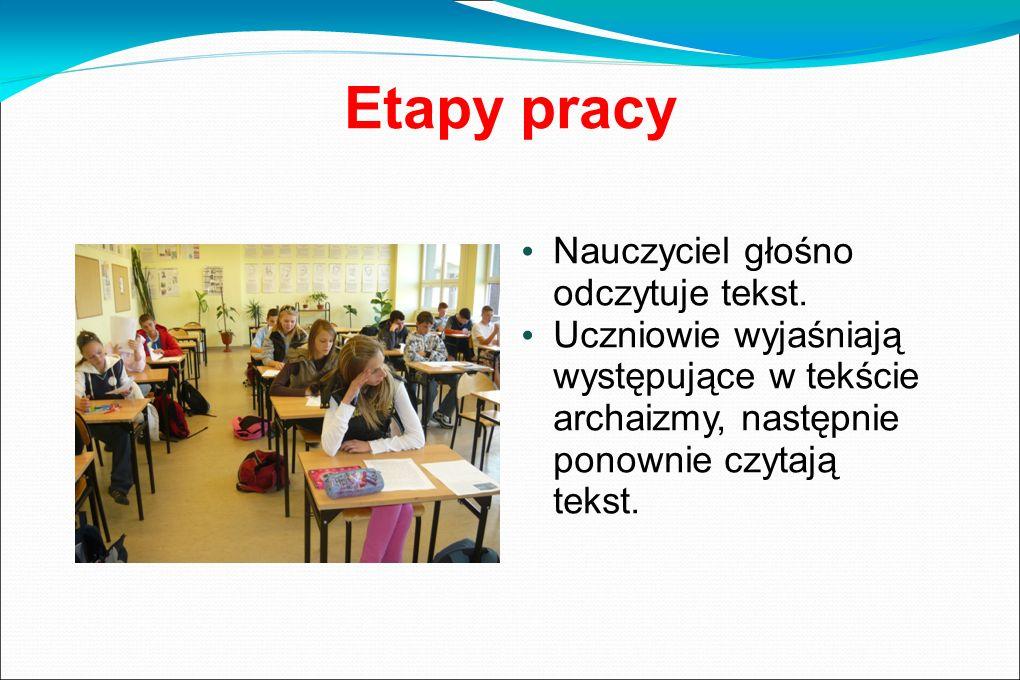 Etapy pracy Nauczyciel głośno odczytuje tekst.